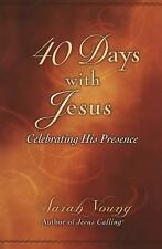 40 Days with Jesus : Celebrating His Presence by Sarah Young (2014, Paperback)