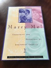 Marry Me!: Courtships and Proposals of Legendary Couples by Goldberg