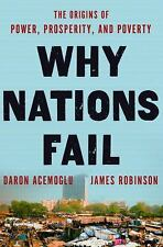 Why Nations Fail : The Origins of Power, Prosperity, and Poverty by James Robins
