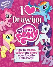 My Little Pony: I Love to Draw!: How to create, co