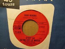 DICK RIVERS - C'Est La Qu'on Est Le Mieux (England Swing)   PATHE 77.616 - 45rpm