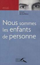 Nous sommes les enfants de personne.Jacques de GUILLEBON.Essai RD2