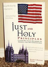 JUST AND HOLY PRINCIPLES by Ralph C. Hancock LDS MORMON AMERICAN CONSTITUTION PB