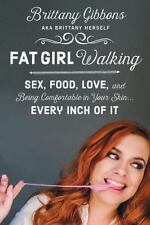 Fat Girl Walking: Sex, Food, Love, and Being Comfortable in Your Skin&-ExLibrary
