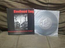 "Bloodhound Gang - Why's Everyone Always Pickin' On Me? Vinyl 7"""
