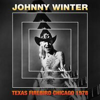 Johnny Winter- Texas Firebird- Chicago 1978 (CD)