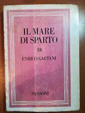 Il mare di Sparto - Enrico Gaetani - Sansoni - 1971 - M
