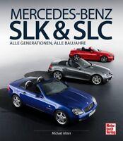 Mercedes Benz SLK & SLC Alle Generationen Baureihen Modelle Typen Buch Book