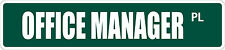 "*Aluminum* Office Manager 4"" x 18"" Metal Novelty Street Sign  SS 2778"