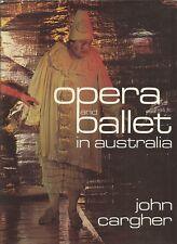 OPERA & BALLET in AUSTRALIA by CARGHER  Merry Bronhill Sutherland Melba 4 BOOKS
