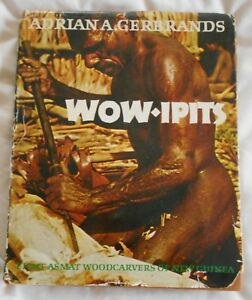 Wow Ipits Eight Asmat Woodcarvers of New Guinea, Adrian A Gerbrands 1967 hcdj