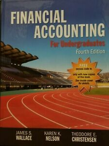 Financial Accounting for Undergraduates, 4th Ed., Nelson, Wallace, Christensen