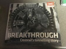 Breakthrough: Crossrail's Tunnelling Story by Crossrail Limited (Paperback,...