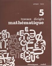 TRAVAUX DIRIGES MATHEMATIQUE 5e, par P. LAURE, Editions SUDEL