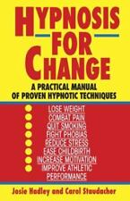 Hypnosis for Change: A Practical Manual of Proven Hypnotic Techniques (Paperback