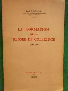 LA FORMATION DE LA PENSEE DE COLERIDGE PAUL DESCHAMPS ETUDES ANGLAISES DIDIER