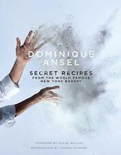 Dominique Ansel: Secret Recipes from the World Famous New York Bakery by Dominiq