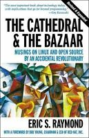 The Cathedral & the Bazaar: Musings on Linux and Open Source by an Accide...