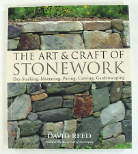 The Art and Craft of Stonework : Dry-Stacking, Mortaring, Paving, Carving,...