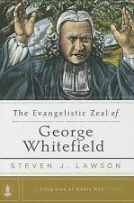 The Evangelistic Zeal of George Whitefield by Steven J. Lawson Hardcover Book (E