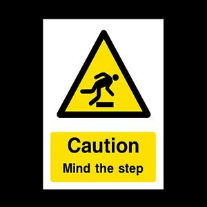 Caution Mind the Step - Rigid Plastic Sign OR Sticker - All Sizes A5 A4 (WG47)
