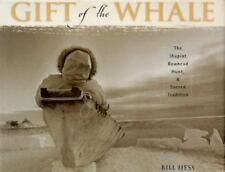 Gift of the Whale: The Inupiat Bowhead Hunt, a Sacred Tradition