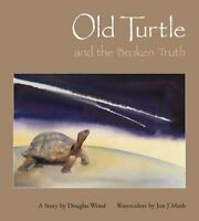 Old Turtle And The Broken Truth: By Wood, Douglas
