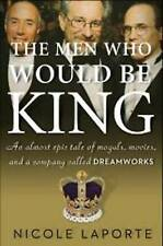 USED (GD) The Men Who Would Be King: An Almost Epic Tale of Moguls, Movies, and