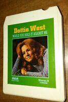 Would You Hold It Against Me - Dottie West (8 Track, 1973, RCA records)