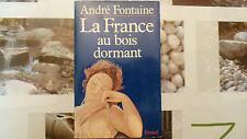 LA FRANCE AU BOIS DORMANT / ANDRÉ FONTAINE / DÉDICACE  / 1978