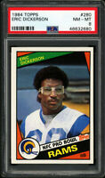 1984 TOPPS #280 ERIC DICKERSON RC (HOFer) LOS ANGELES RAMS PSA 8 NM-MT Rookie