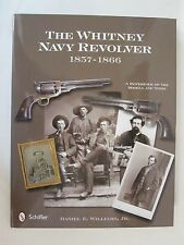The Whitney Navy Revolver : 1857-1866 - 180+ color & b/w images
