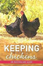 Keeping Chickens An Australian Guide - New