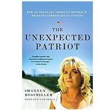 The Unexpected Patriot: How an Ordinary American Mother Is Bringing Terrorists t