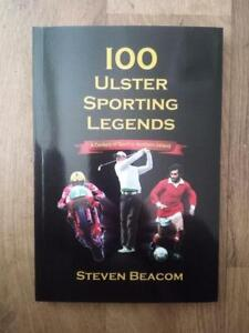 100 ULSTER SPORTING LEGENDS, A CENTURY OF SPORT IN N IRELAND PAPERBACK BOOK.