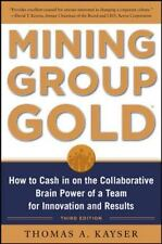 Mining Group Gold, Third Edition: How to Cash in on the Collaborative Brain Powe