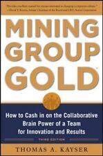 Mining Group Gold: How to Cash in on the Collaborative Brain Power of a Team for