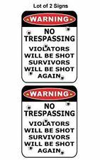 "2 Count ""Warning No Trespassing Violators Will Be Shot Survivors Will Be Shot Ag"