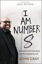 I Am Number 8: Overlooked and Undervalued, but Not Forgotten by God by John Gray