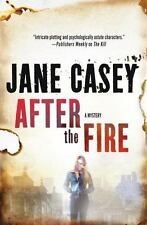 After the Fire by Jane Casey (2016, Hardcover)