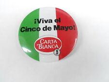 VINTAGE PROMO PINBACK BUTTON #95-008 - BEER - CARTA BLANCA VIVA EL CINCO DO MAYO