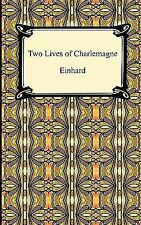 Two Lives Of Charlemagne: By Einhard, The Monk of St. Gall