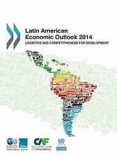 Latin American Economic Outlook 2014 : Logistics and Competitiveness for...