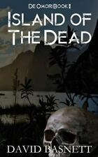 Island of the Dead : The Return of the Vampire Trilogy Book II by David...