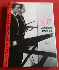 DES ANNEES FOLLES AUX ANNEES NOIRES LIVRE NOUVELLE VISION PHTOGRAPHIQUE 19201940