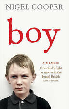 Boy: One Child's Fight to Survive in the Brutal British Care System by Nigel Co…