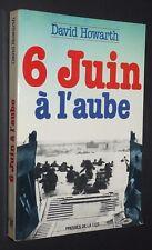 6 JUIN 1944 HOWARTH OVERLORD NORMANDIE DEBARQUEMENT OMAHA UTAH GOLD JUNO SWORD