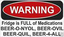 "Beer FRIDGE Medications  Warning Decal Sticker Funny  Refrigerator  4"" x 7"""