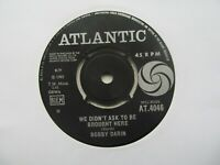 """BOBBY DARIN We Didn't Ask To Be Brought Here/Funny What Love Can Do 7"""" EX Cond"""