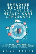 Employee Benefits and the New Health Care Landscape : How Private Exchanges...